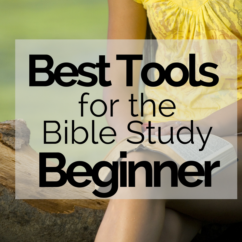 must have bible study tools for beginners