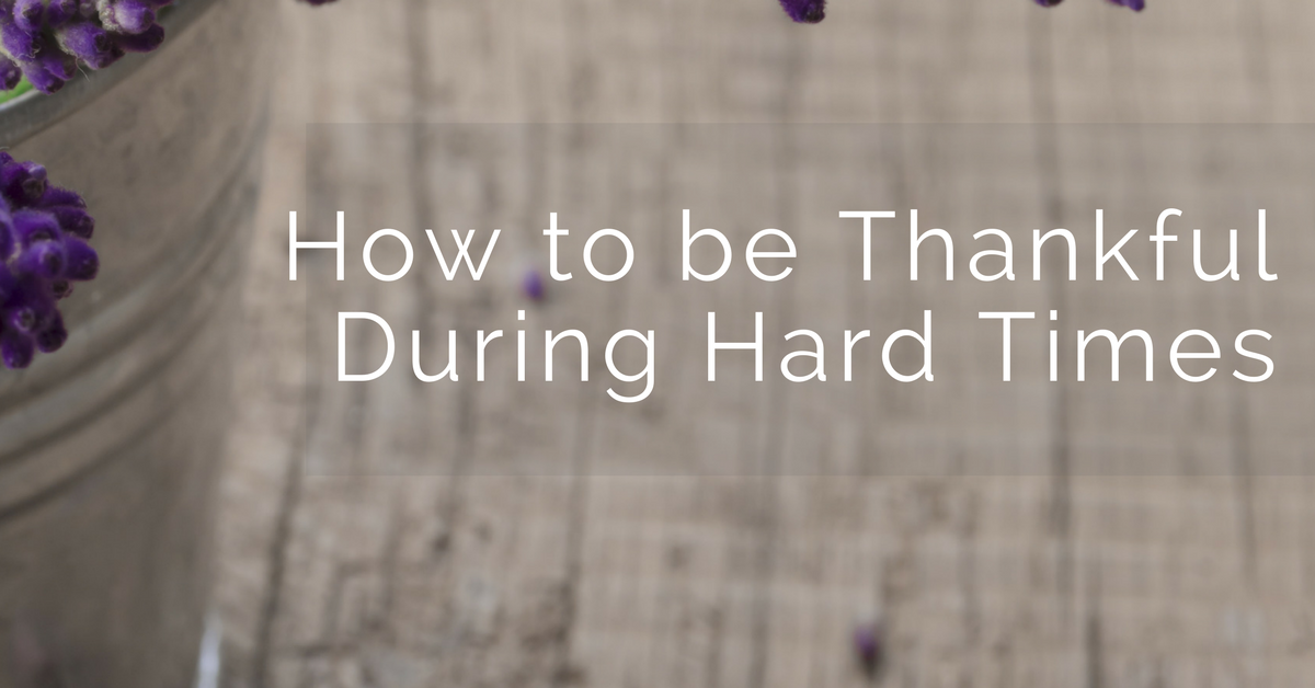 The Secret To Being Thankful During Hard Times Delectable Thankful Quotes In Hardships