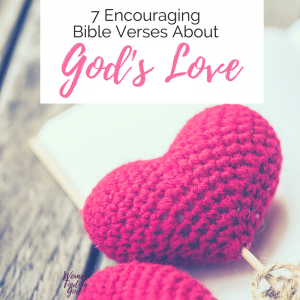 7 Encouraging Bible Verses About God's Love